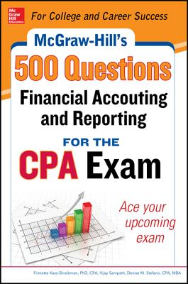 McGraw-Hill Education 500 Financial Accounting and Reporting Questions for the CPA Exam - Kass-Shraibman, Frimette, and Surett, Darrel, and Sampath, Vijay S.