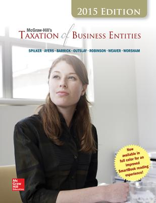 McGraw-Hill's Taxation of Business Entities, 2015 Edition - Spilker, Brian C, Professor