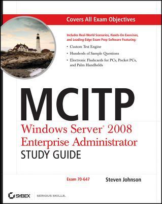 MCITP: Windows Server 2008 Enterprise Administrator - Johnson, Steven