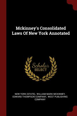 McKinney's Consolidated Laws of New York Annotated - (State), New York