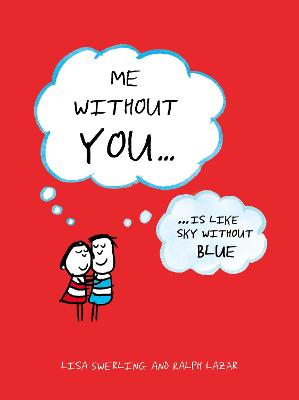 Me Without You: ... Is Like Sky Without Blue - Swerling, Lisa, and Lazar, Ralph