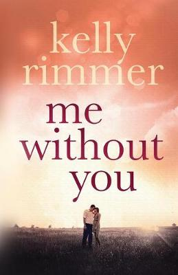 Me without You - Rimmer, Kelly