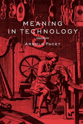 Meaning in Technology - Pacey, Arnold