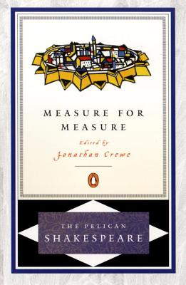 Measure for Measure Pel - Shakespeare, William, and Crewe, Jonathan (Introduction by), and Orgel, Stephen (Editor)