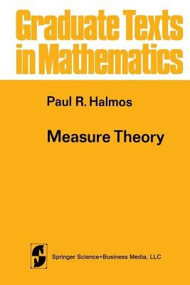 Measure Theory - Halmos, Paul R