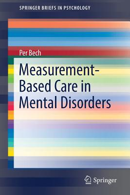 Measurement-Based Care in Mental Disorders - Bech, Per