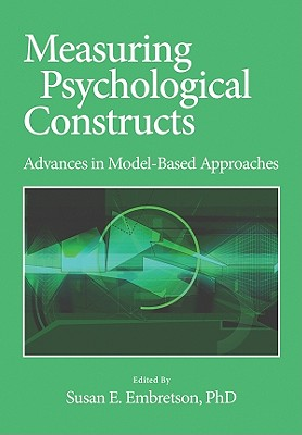 Measuring Psychological Constructs: Advances in Model-Based Approaches - Embretson, Susan E (Editor)