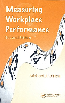 Measuring Workplace Performance - O'Neill, Michael J