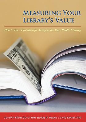 Measuring Your Library's Value - Elliott, Donald S