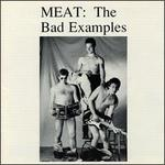 Meat: The Bad Examples
