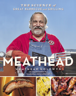 Meathead: The Science of Great Barbecue and Grilling - Goldwyn, Meathead