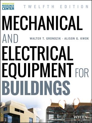 Mechanical and Electrical Equipment for Buildings - Grondzik, Walter T, and Kwok, Alison G