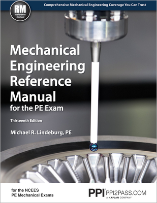 Mechanical Engineering Reference Manual for the PE Exam - Lindeburg, Michael R, Pe