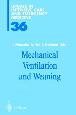 Mechanical Ventilation and Weaning - Mancebo, Jorde, and Mancebo, Jordi (Editor), and Net, Alvar (Editor)