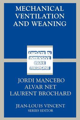 Mechanical Ventilation and Weaning - Mancebo, Jordi (Editor)