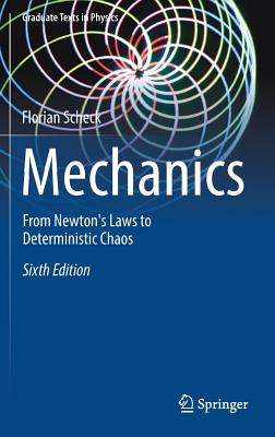 Mechanics: From Newton's Laws to Deterministic Chaos - Scheck, Florian
