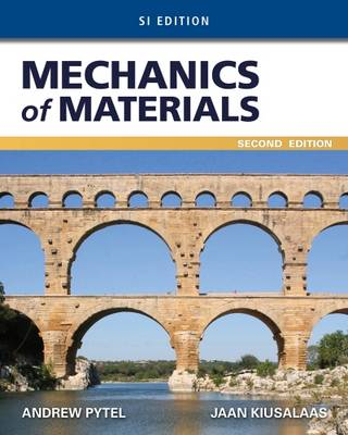 Mechanics of Materials, Si Edition - Pytel, Andrew, and Kiusalaas, Jaan