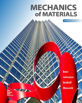 Mechanics of Materials - Beer, Ferdinand P, and Johnston Jr, E Russell, and Dewolf, John T