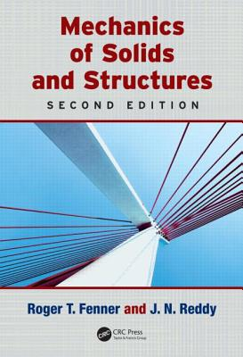 Mechanics of Solids and Structures - Fenner, Roger T