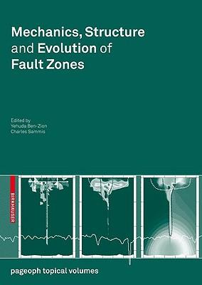 Mechanics, Structure and Evolution of Fault Zones - Ben-Zion, Yehuda (Editor)