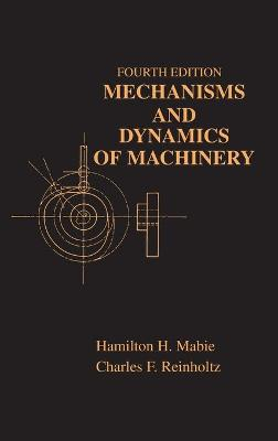 Mechanisms and Dynamics of Machinery - Mabie, Hamilton H, and Reinholtz, Charles F