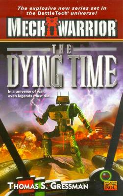 Mechwarrior #5: The Dying Time - Gressman, Thomas S