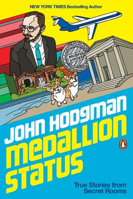 Medallion Status: True Stories from Secret Rooms - Hodgman, John