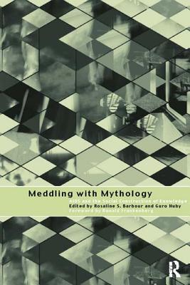 Meddling with Mythology: AIDS and the Social Construction of Knowledge - Barbour, Rosaline S, Professor (Editor), and Huby, Guro (Editor)