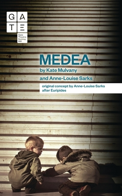 MEDEA: A Radical New Version from the Perspective of the Children - Mulvany, Kate