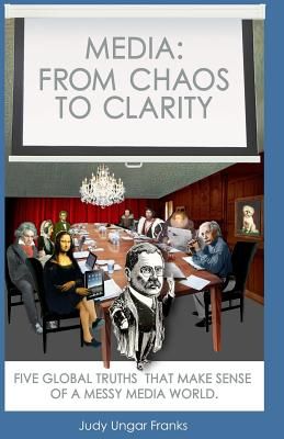 Media: From Chaos to Clarity - Franks, Judy Ungar