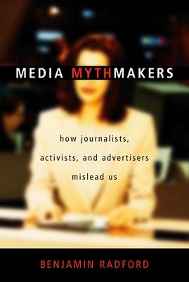 Media Mythmakers - Radford, Benjamin