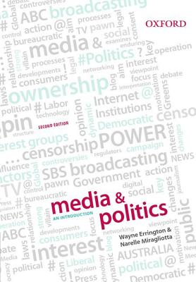 Media & Politics: An Introduction 2e - Errington, Wayne, and Miragliotta, Narelle