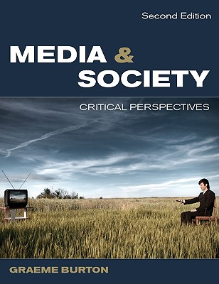 Media & Society: Critical Perspectives - Burton, Graeme
