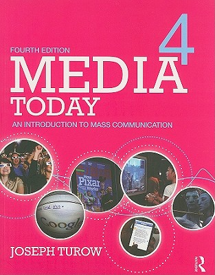 Media Today: An Introduction to Mass Communication - Turow, Joseph