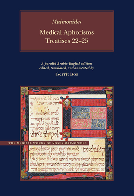 Medical Aphorisms: Treatises 16-21: Treatises 22-25 - Maimonides, Moses, and Bos, Gerrit (Translated by)
