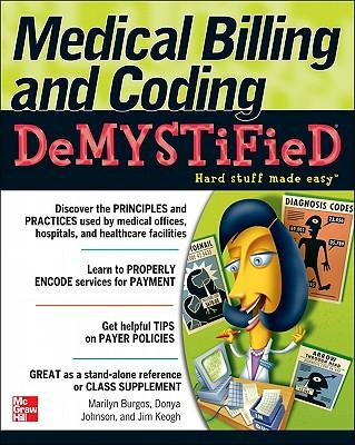 Medical Billing & Coding Demystified - Burgos, Marilyn, and Johnson, Donya, and Keogh, James