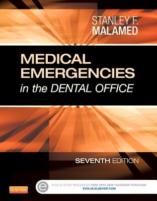 Medical Emergencies in the Dental Office - Malamed, Stanley F, Dds