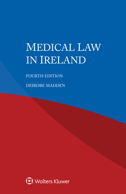 Medical Law in Ireland - Madden, Deirdre