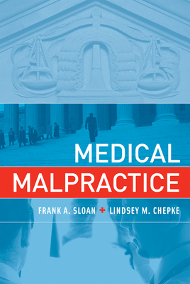 Medical Malpractice - Sloan, Frank A, and Chepke, Lindsey M