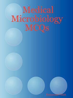 Medical Microbiology McQs - Veliah, Kumaresan
