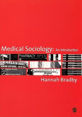 Medical Sociology: An Introduction - Bradby, Hannah, Ms.