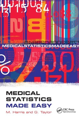 Medical Statistics Made Easy - Harris, Michael, and Taylor, Gordon