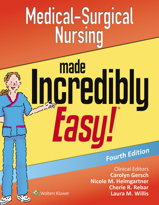 Medical-Surgical Nursing Made Incredibly Easy - Lippincott Williams & Wilkins