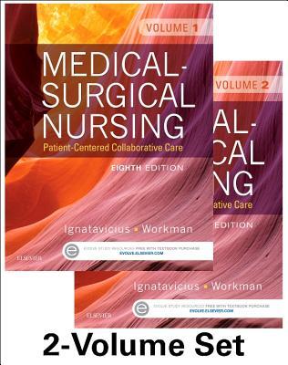 Medical-Surgical Nursing: Patient-Centered Collaborative Care, 2-Volume Set - Ignatavicius, Donna D, MS, RN, CM, and Workman, M Linda, PhD, RN, Faan