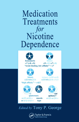 Medication Treatments for Nicotine Dependence - George, Tony P. (Editor)