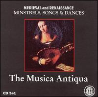 Medieval and Renaissance Minstrels, Songs, & Dances - Musica Antiqua
