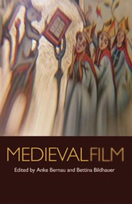 Medieval Film - Bernau, Anke (Editor), and Bildhauer, Bettina (Editor)
