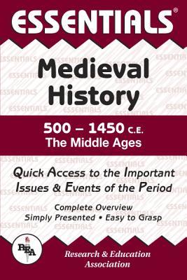 Medieval History: 500 to 1450 Ce Essentials - Patterson, Gordon M