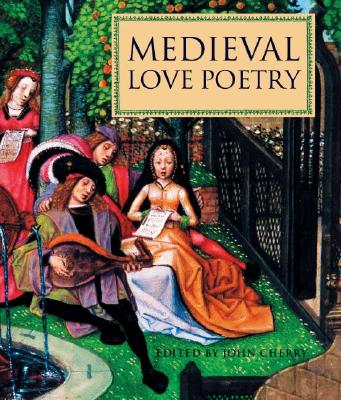 Medieval Love Poetry - Cherry, John