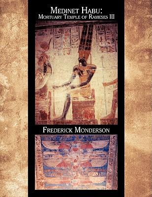 Medinet Habu: Mortuary Temple of Ramses III - Monderson, Frederick